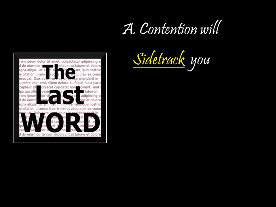 A. Contention will Sidetrack you