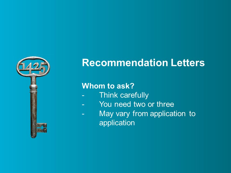Recommendation Letters Whom to ask.