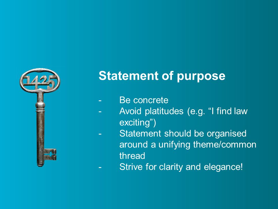 Statement of purpose -Be concrete -Avoid platitudes (e.g.