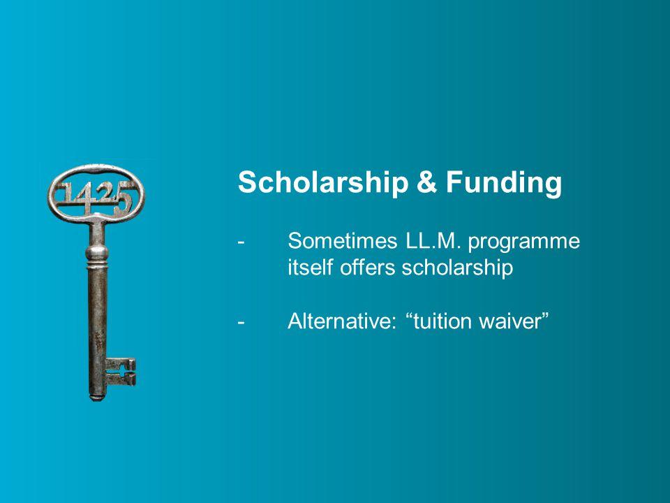 Scholarship & Funding -Sometimes LL.M.