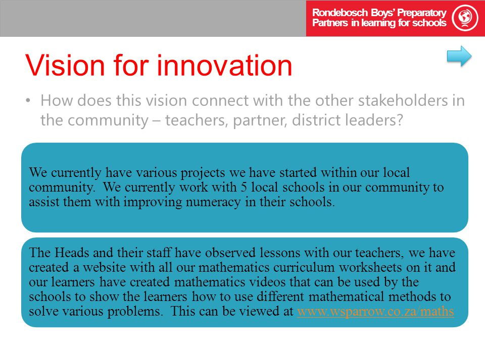 Rondebosch Boys' Preparatory Partners in learning for schools Vision for innovation We believe the biggest change is a paradigm shift for teachers.