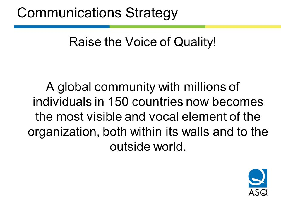 ASQ Message Box Joining the ASQ global quality community gives you a strong competitive advantage — it sets you apart from others, signals your commitment to quality, and gives you access to a global network of experts and resources.