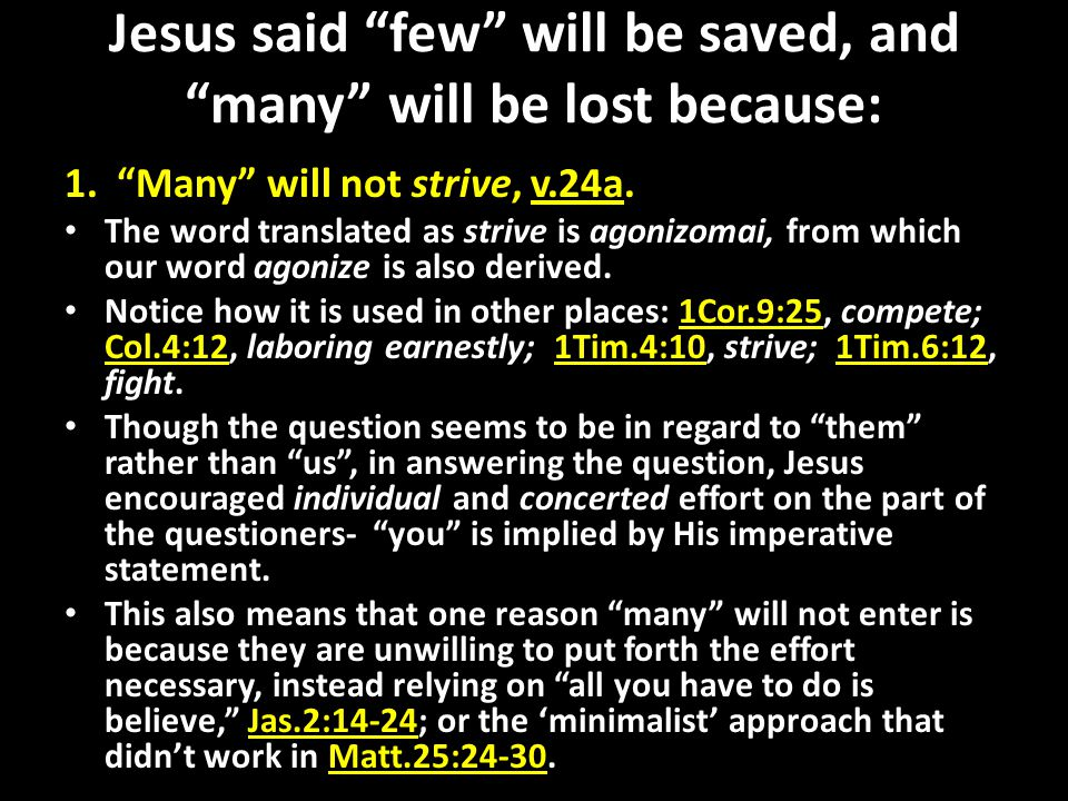 Jesus said few will be saved, and many will be lost because: 2.