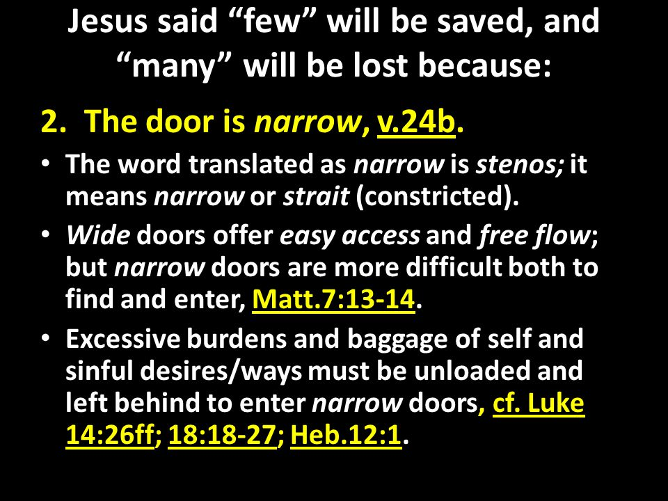 Jesus said few will be saved, and many will be lost because: 3.