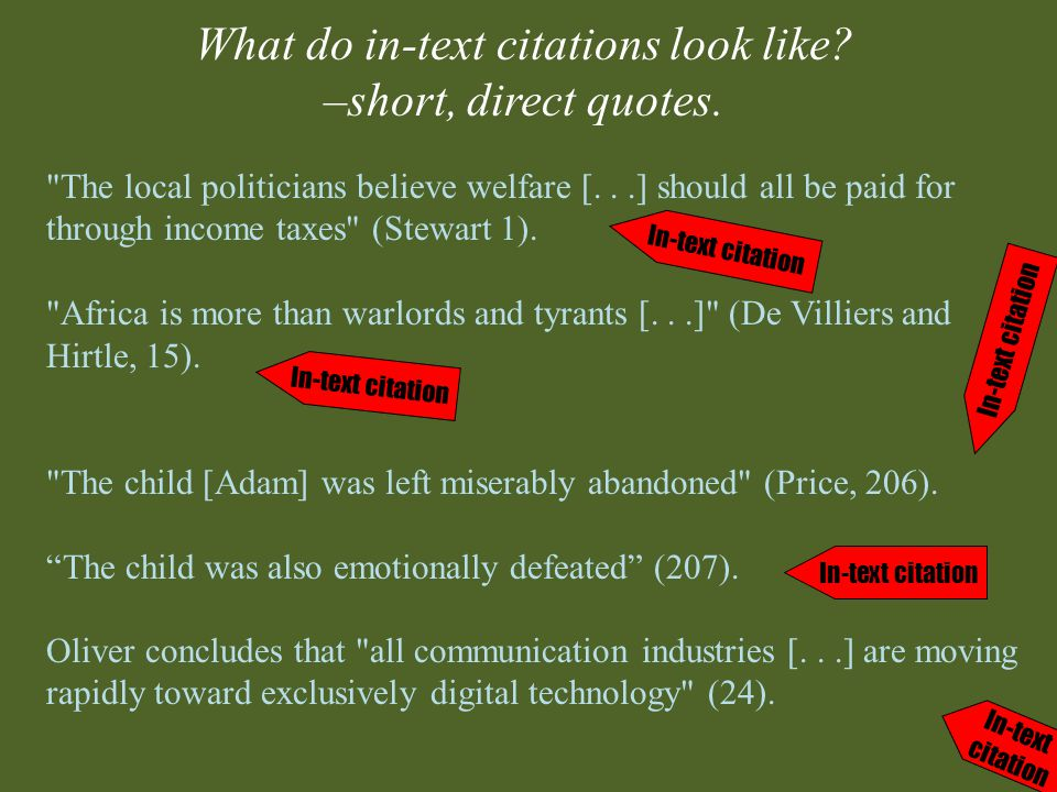 What do in-text citations look like. –short, direct quotes.