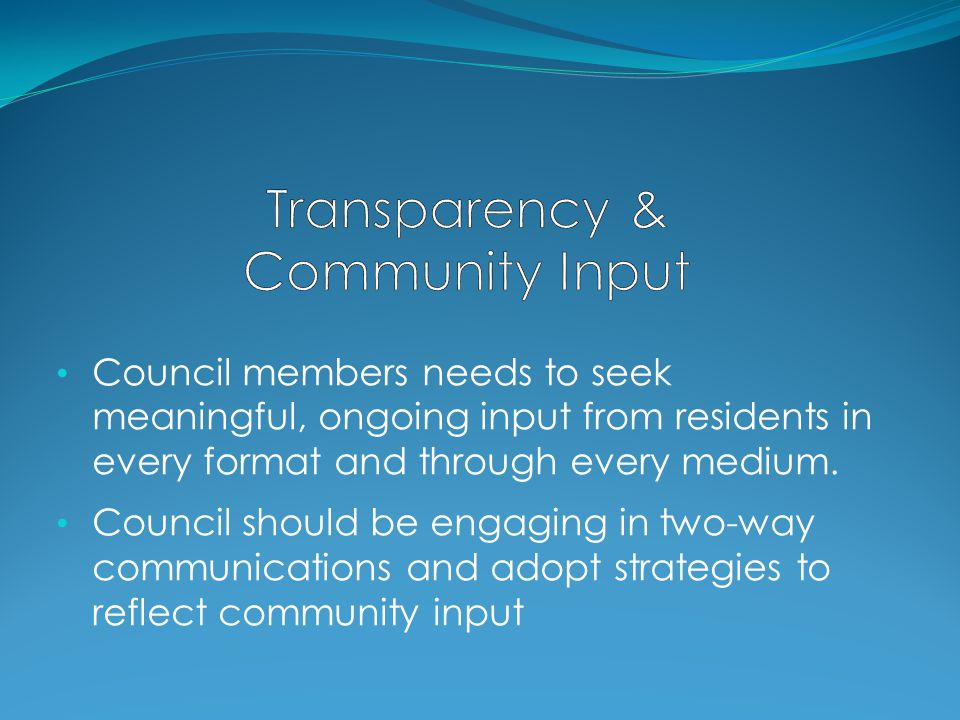 Council members needs to seek meaningful, ongoing input from residents in every format and through every medium.