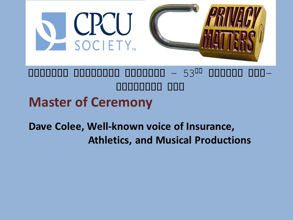 Central Illinois Chapter - 53 rd Annual All - Industry Day Master of Ceremony Dave Colee, Well-known voice of Insurance, Athletics, and Musical Produc