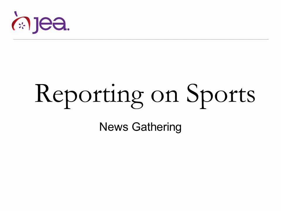 Reporting on Sports News Gathering