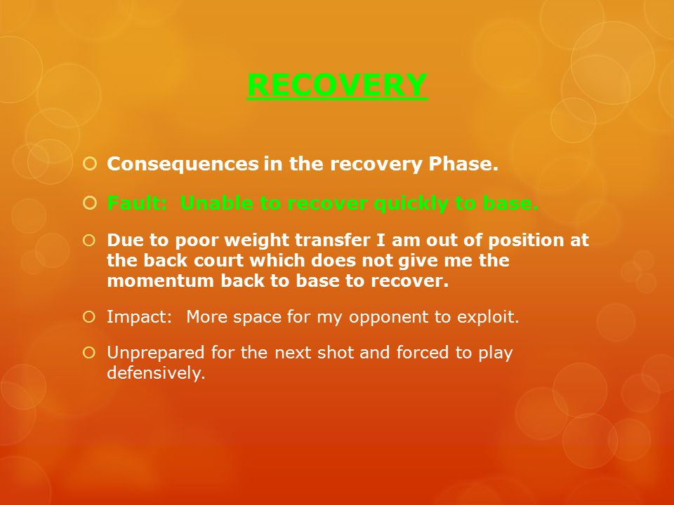 RECOVERY  Consequences in the recovery Phase.  Fault: Unable to recover quickly to base.