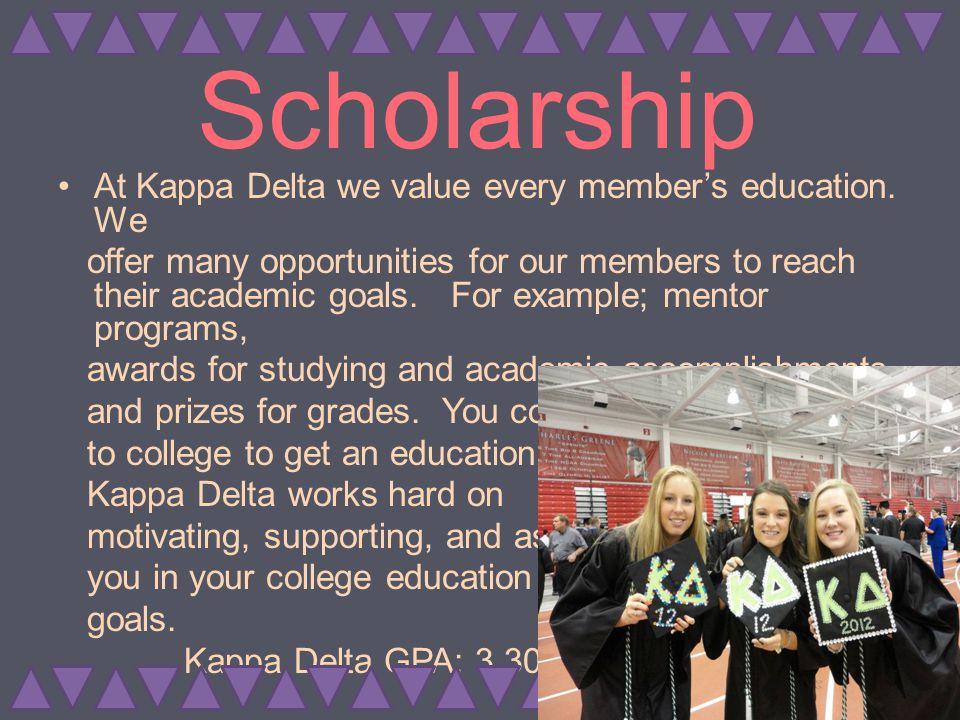Sisterhood Kappa Delta strives on sisterhood.
