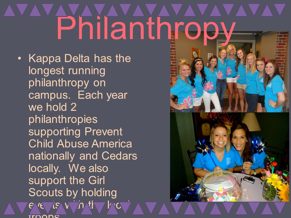 Involvement Kappa Delta gives you the opportunity to get involved not only within Kappa Delta itself, but also within the University and the Community.
