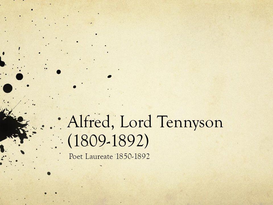 Alfred, Lord Tennyson (1809-1892) Poet Laureate 1850-1892