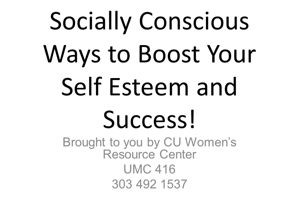 Socially Conscious Ways to Boost Your Self Esteem and Success.