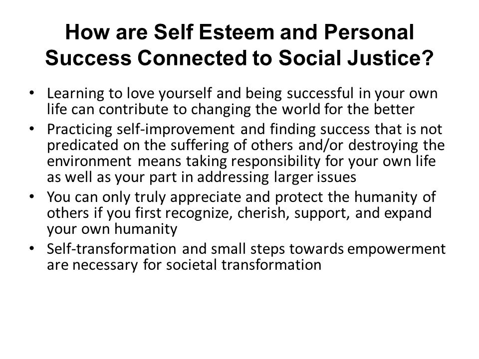 How are Self Esteem and Personal Success Connected to Social Justice.