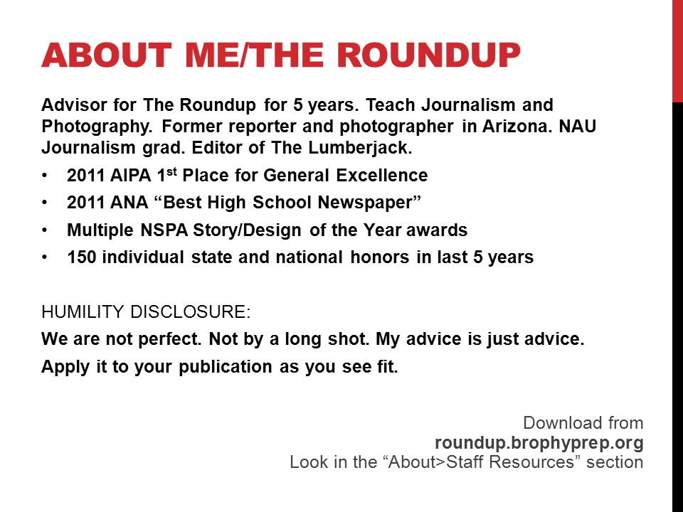 ABOUT ME/THE ROUNDUP Advisor for The Roundup for 5 years.