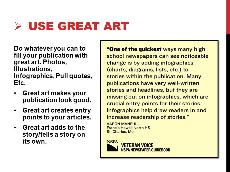  USE GREAT ART Do whatever you can to fill your publication with great art.