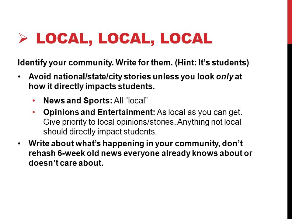  LOCAL, LOCAL, LOCAL Identify your community.Write for them.