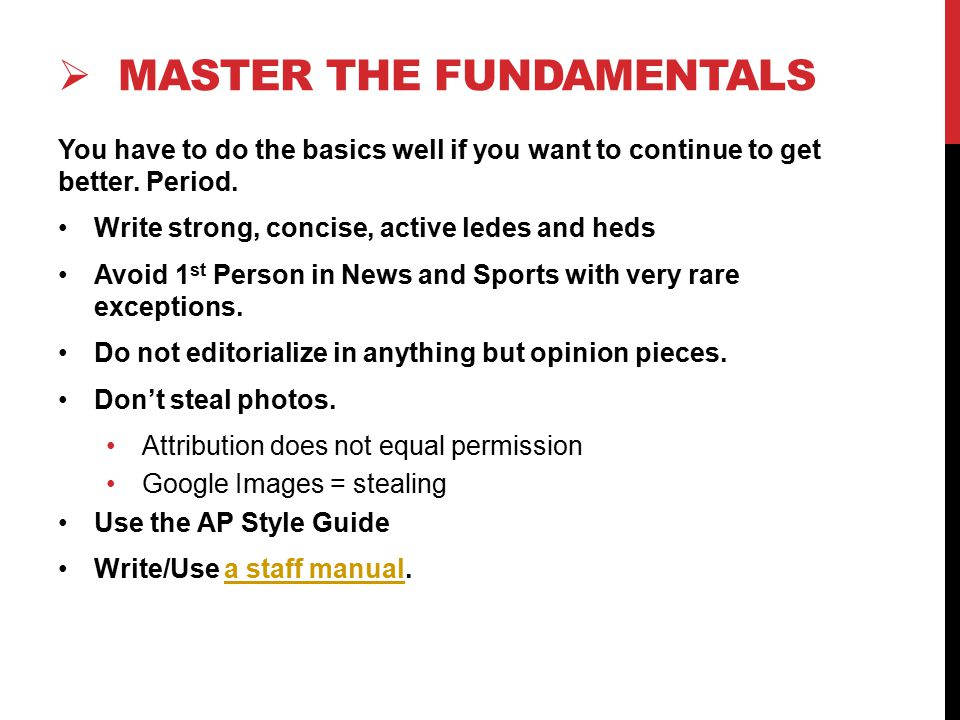  MASTER THE FUNDAMENTALS You have to do the basics well if you want to continue to get better.