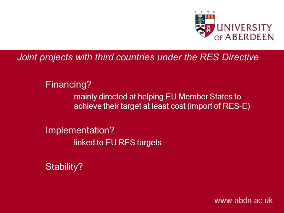 www.abdn.ac.uk Joint projects with third countries under the RES Directive Financing.