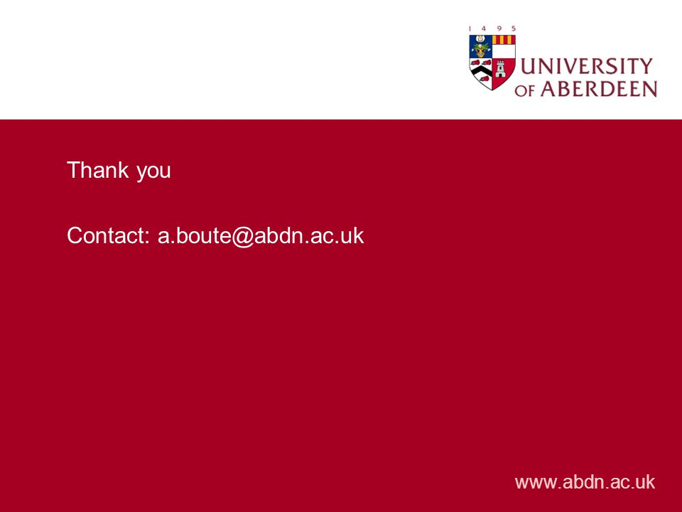 www.abdn.ac.uk Thank you Contact: a.boute@abdn.ac.uk