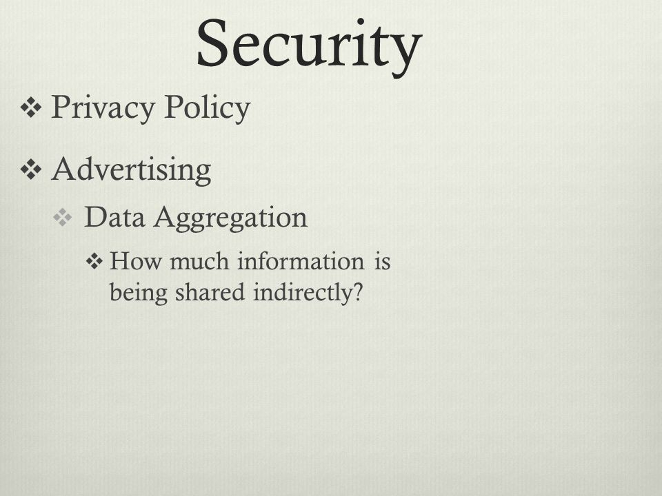  Privacy Policy  Advertising  Data Aggregation  How much information is being shared indirectly.