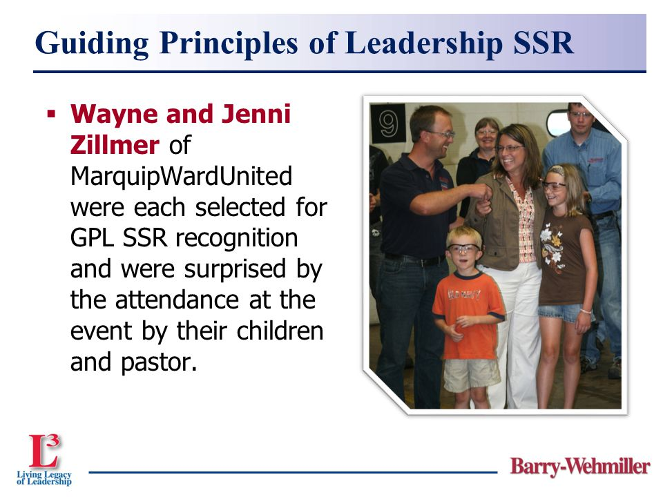 Guiding Principles of Leadership SSR  Wayne and Jenni Zillmer of MarquipWardUnited were each selected for GPL SSR recognition and were surprised by t
