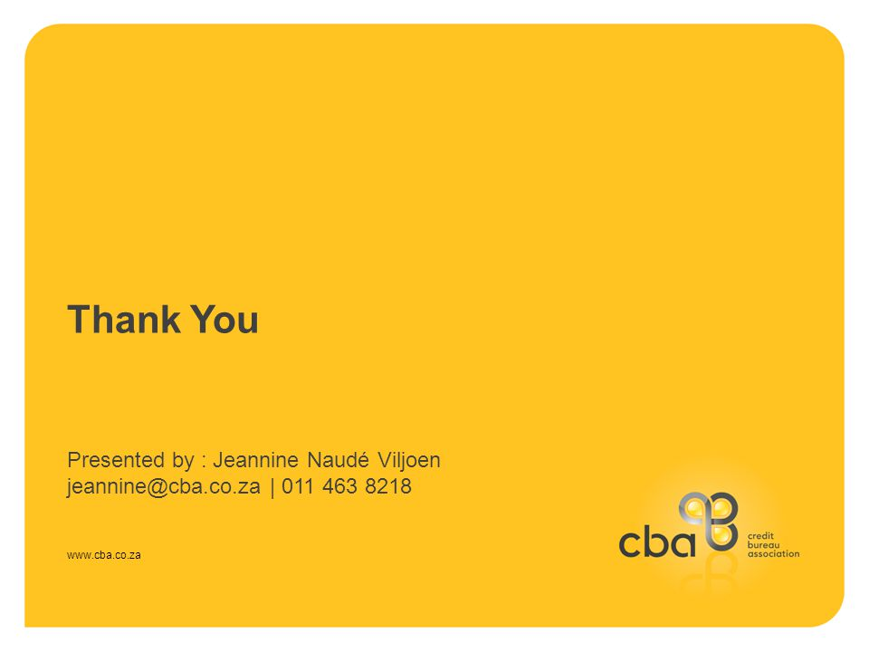 Thank You www.cba.co.za Presented by : Jeannine Naudé Viljoen jeannine@cba.co.za | 011 463 8218