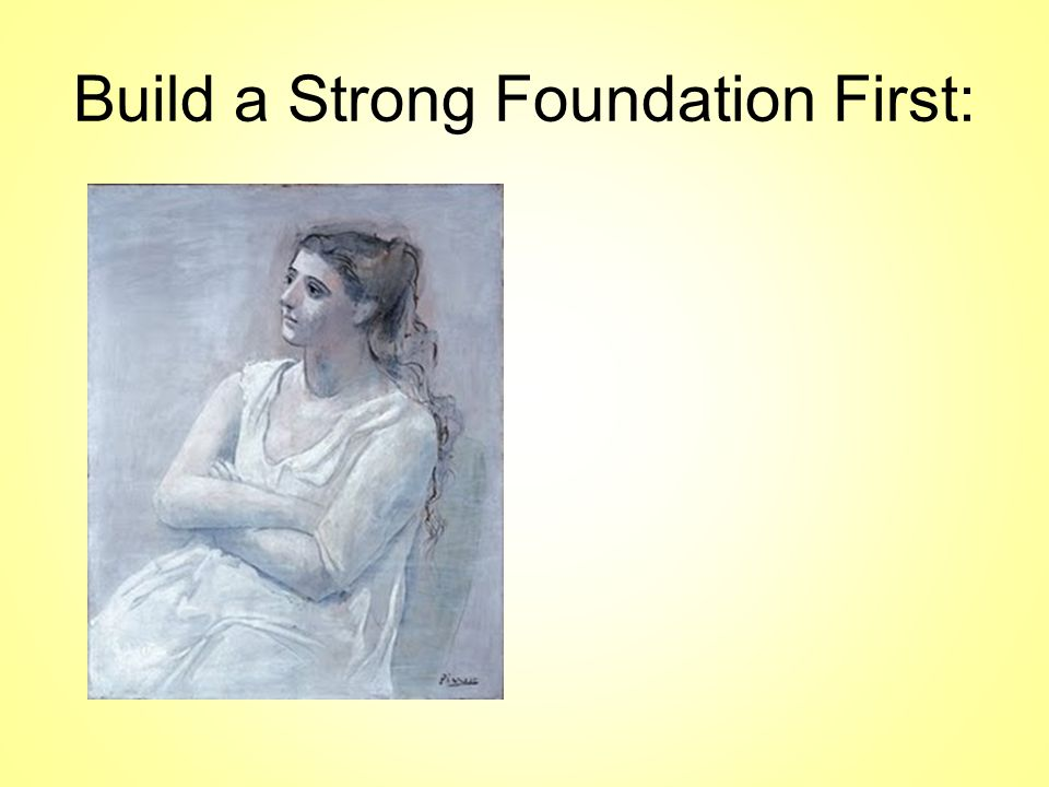 Build a Strong Foundation First: