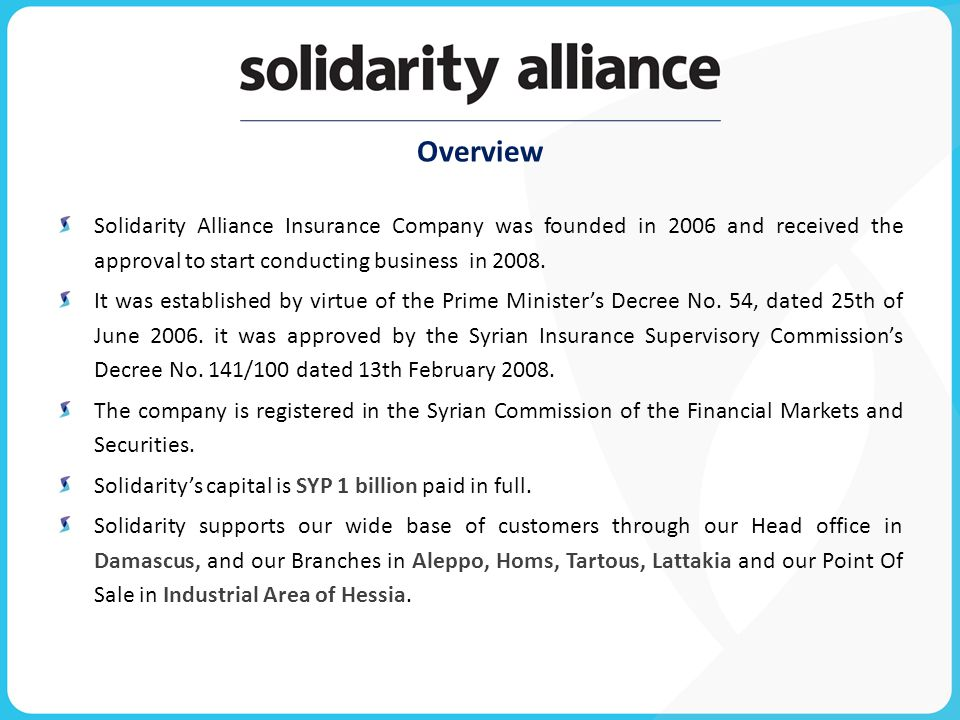 Overview Solidarity Alliance Insurance Company was founded in 2006 and received the approval to start conducting business in 2008.