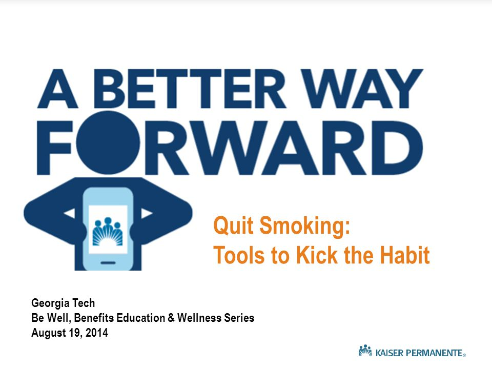 Georgia Tech Be Well, Benefits Education & Wellness Series August 19, 2014 Quit Smoking: Tools to Kick the Habit
