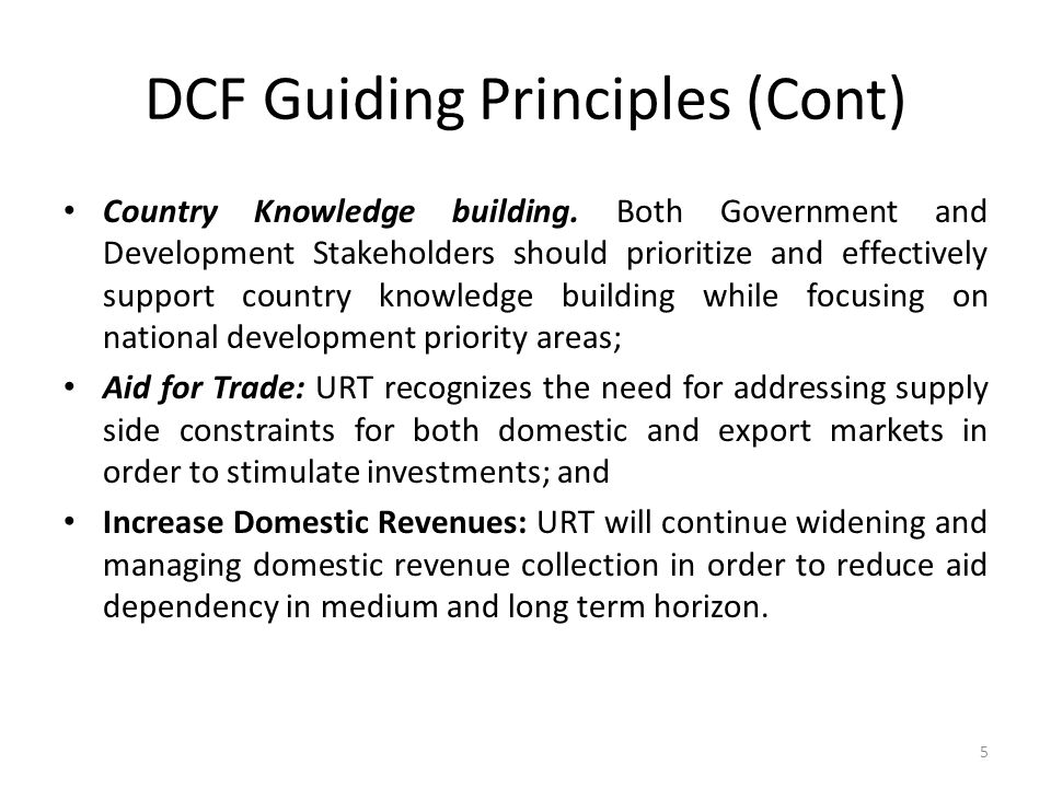 DCF Guiding Principles (Cont) Country Knowledge building.