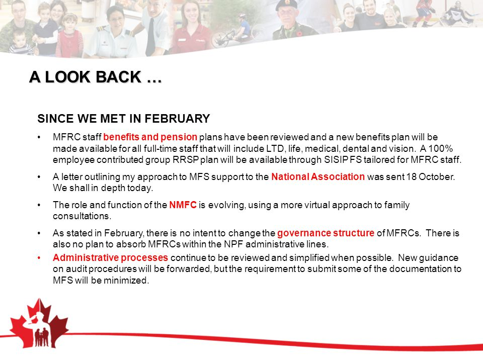 A LOOK BACK … SINCE WE MET IN FEBRUARY MFRC staff benefits and pension plans have been reviewed and a new benefits plan will be made available for all