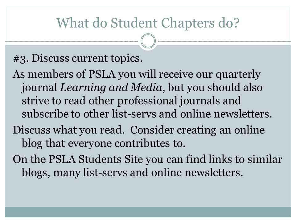 What do Student Chapters do. #3. Discuss current topics.
