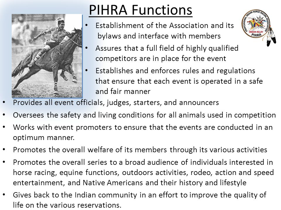 PIHRA Functions Establishment of the Association and its bylaws and interface with members Assures that a full field of highly qualified competitors a