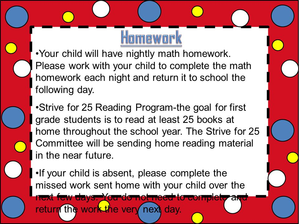 Your child will have nightly math homework.