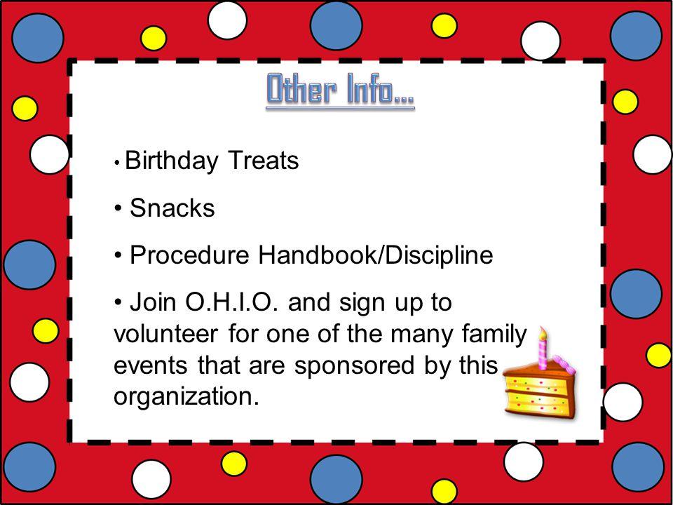 Birthday Treats Snacks Procedure Handbook/Discipline Join O.H.I.O.