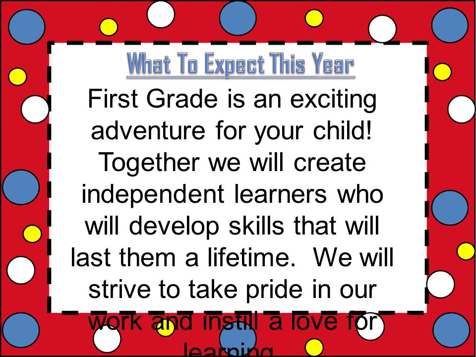 First Grade is an exciting adventure for your child.