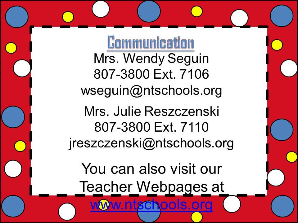 Mrs. Wendy Seguin 807-3800 Ext. 7106 wseguin@ntschools.org Mrs.