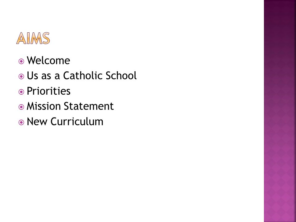  Welcome  Us as a Catholic School  Priorities  Mission Statement  New Curriculum