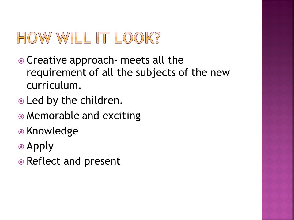  Creative approach- meets all the requirement of all the subjects of the new curriculum.