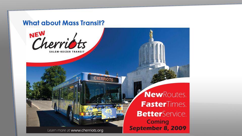 What about Mass Transit?