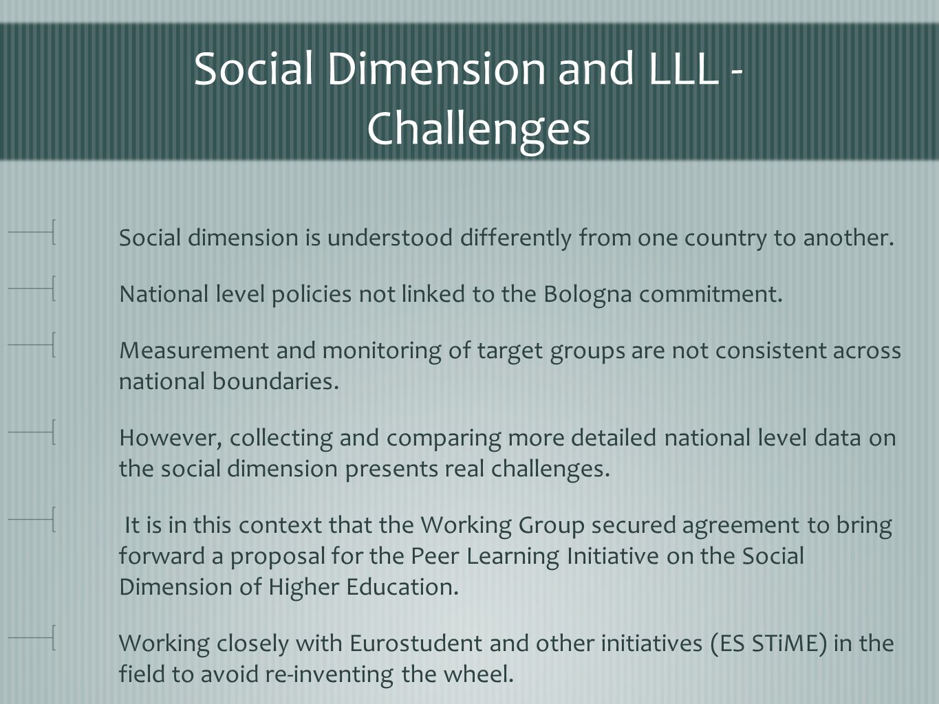 Social Dimension and LLL - Challenges Social dimension is understood differently from one country to another.