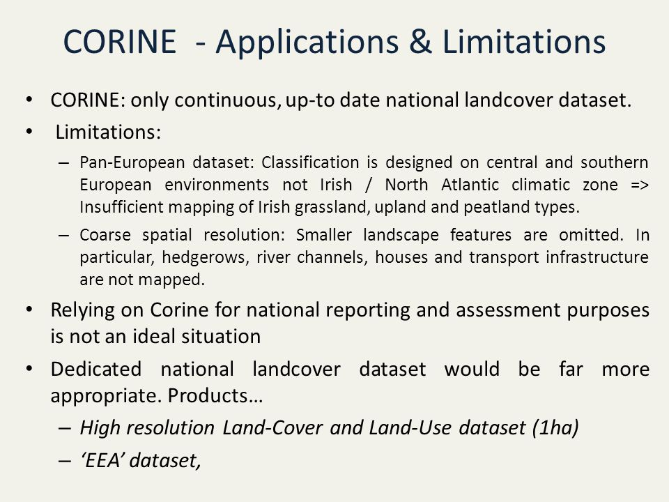 CORINE - Applications & Limitations CORINE: only continuous, up-to date national landcover dataset.