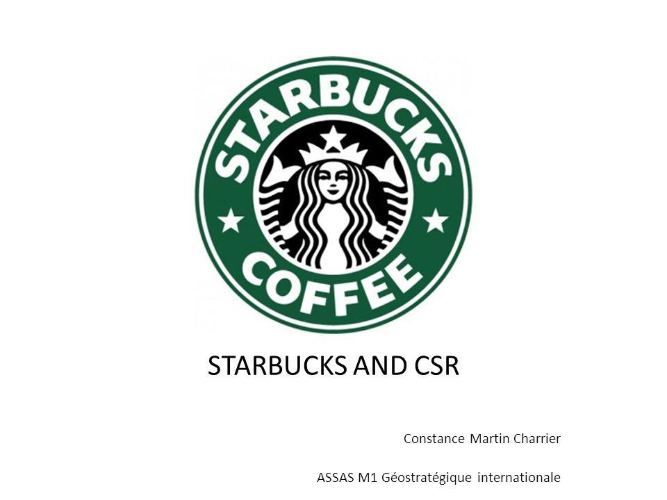STARBUCKS AND CSR Constance Martin Charrier ASSAS M1 Géostratégique internationale