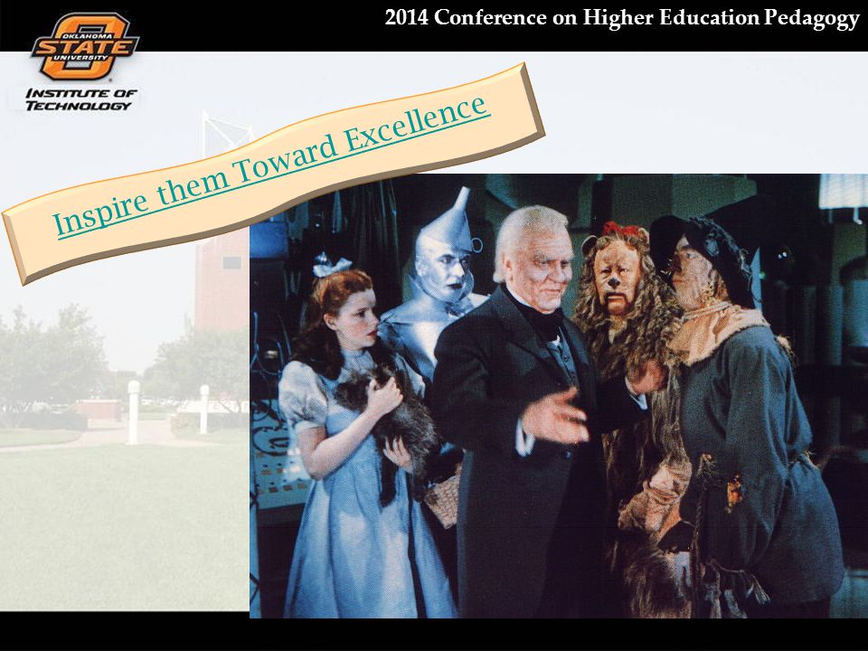 2014 Conference on Higher Education Pedagogy Inspire them Toward Excellence
