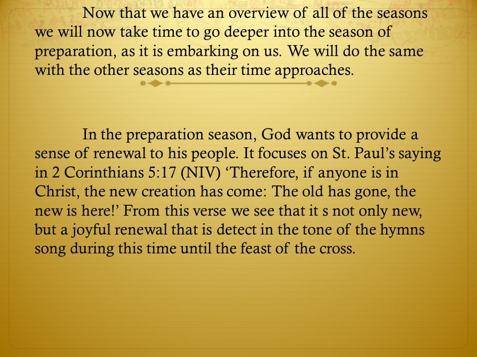 Now that we have an overview of all of the seasons we will now take time to go deeper into the season of preparation, as it is embarking on us. We wil