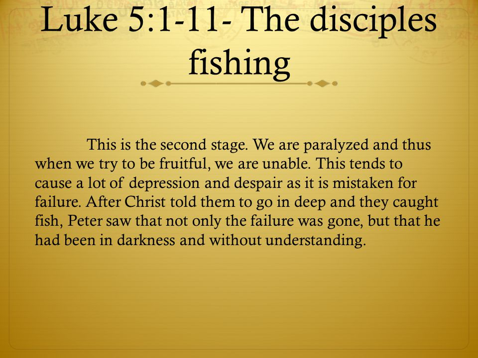 Luke 5:1-11- The disciples fishing This is the second stage.