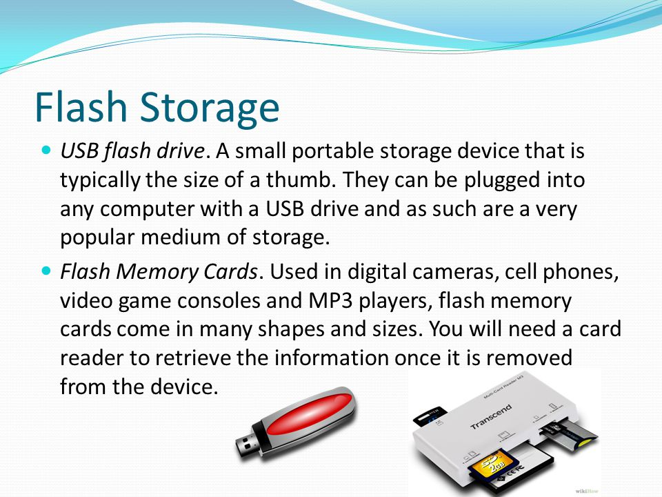 Flash Storage USB flash drive. A small portable storage device that is typically the size of a thumb. They can be plugged into any computer with a USB