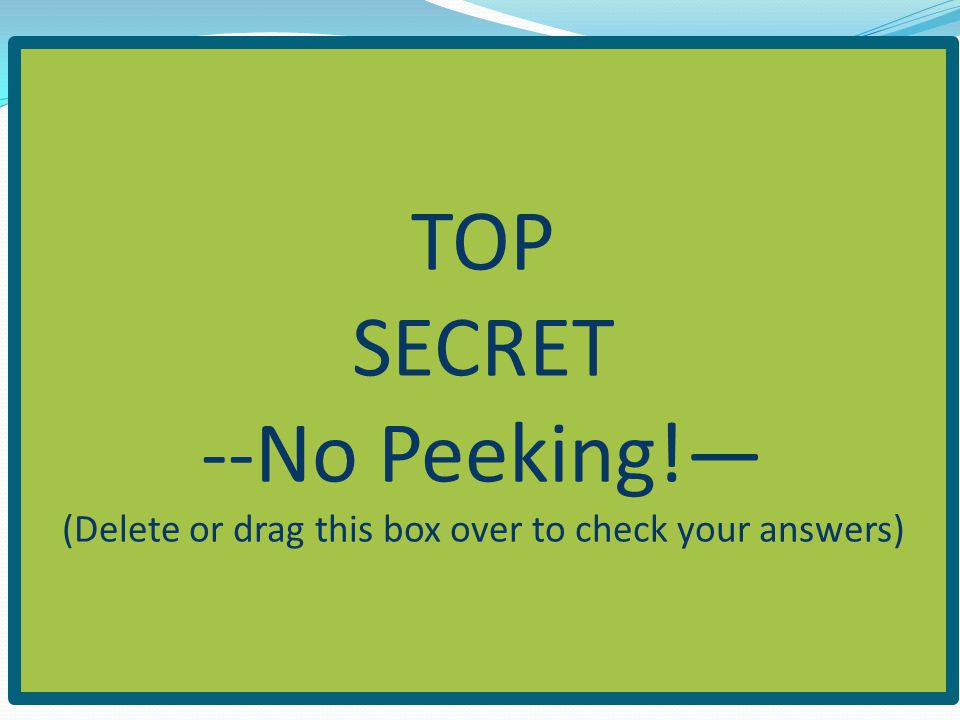  Think It Through  Drag the pictures to the correct square Input Output TOP SECRET --No Peeking!— (Delete or drag this box over to check your answer