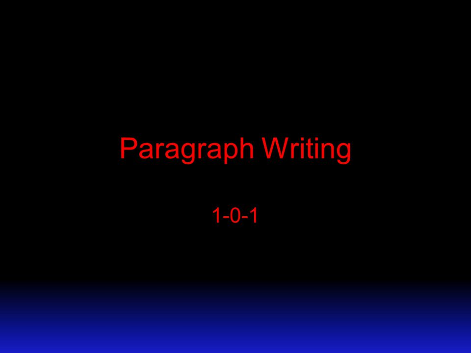 Paragraph Writing 1-0-1